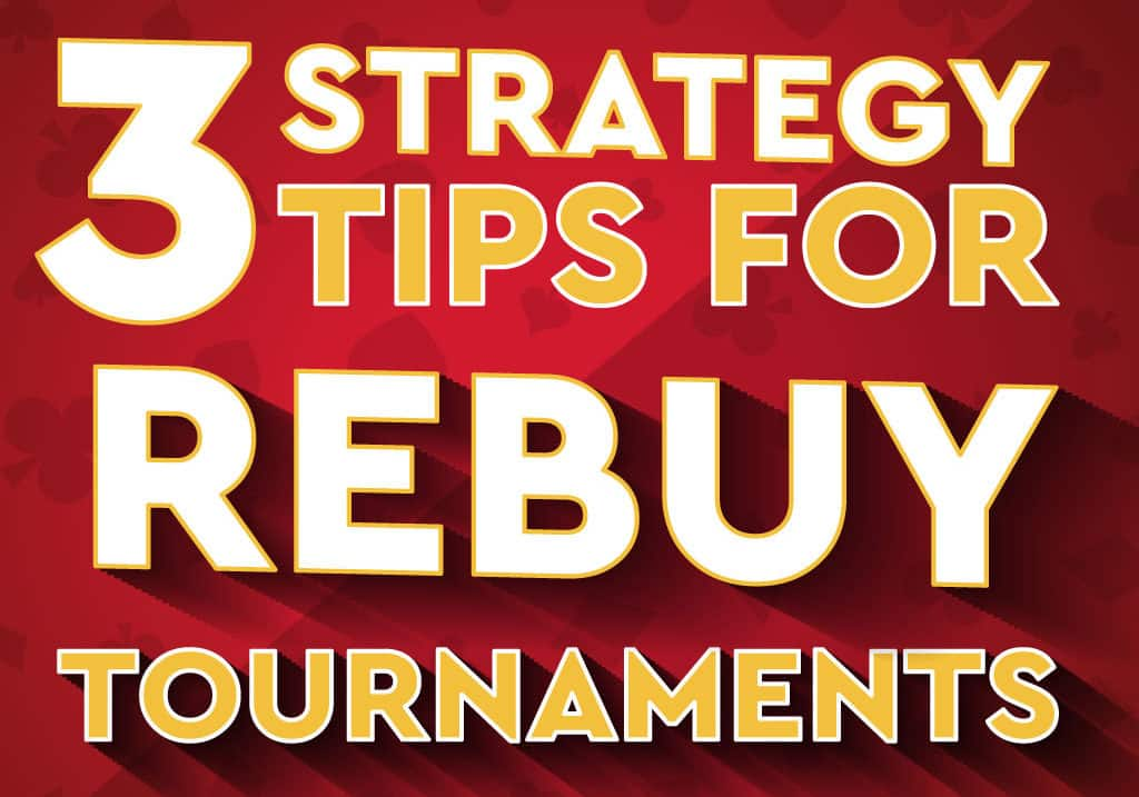3 Tips for Crushing Rebuy Tournaments (Infographic)