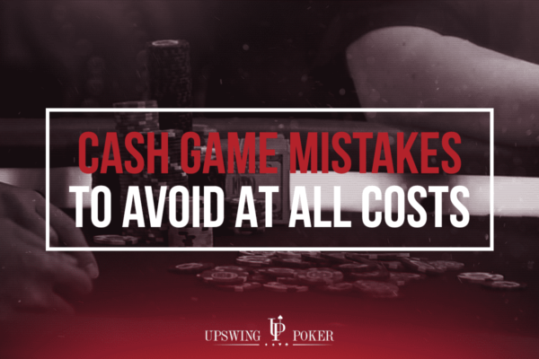 cash game poker mistakes