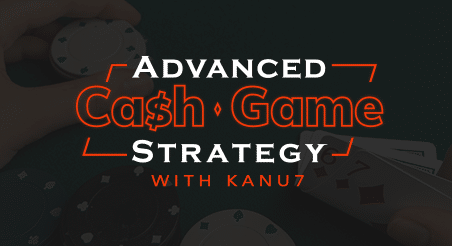 Cash Game Course By Kanu7